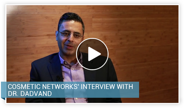 Cosmetic Networks' Interview With Dr. Dadvand