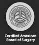 Certified American Board of Surgery